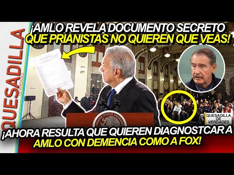 ¡LE QUIEREN DIAGNOSTICAR DEMENCIA A AMLO COMO A VICENTE FOX, LO REVELA EN DOCUMENTO SECRETO!